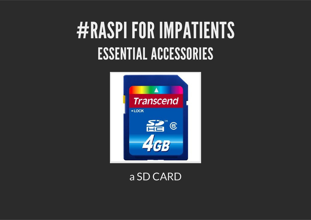 #RASPI FOR IMPATIENTS ESSENTIAL ACCESSORIES a S...