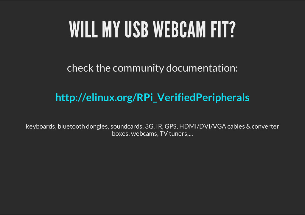WILL MY USB WEBCAM FIT? check the community doc...