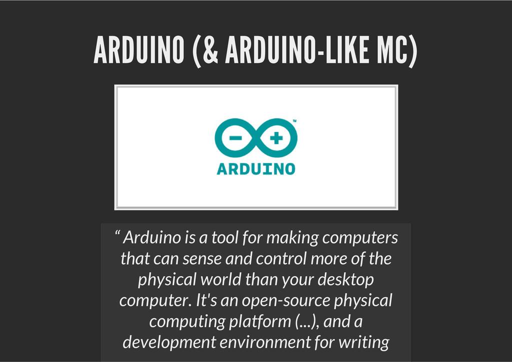 "ARDUINO (& ARDUINO-LIKE MC) "" Arduino is a tool..."