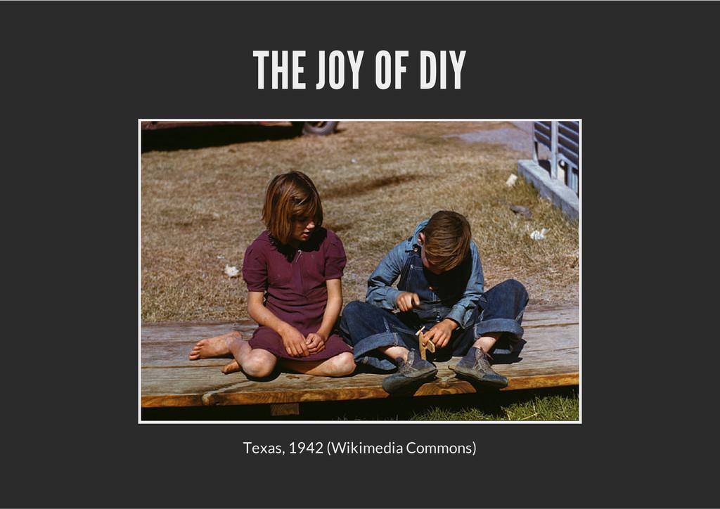 THE JOY OF DIY Texas, 1942 (Wikimedia Commons)