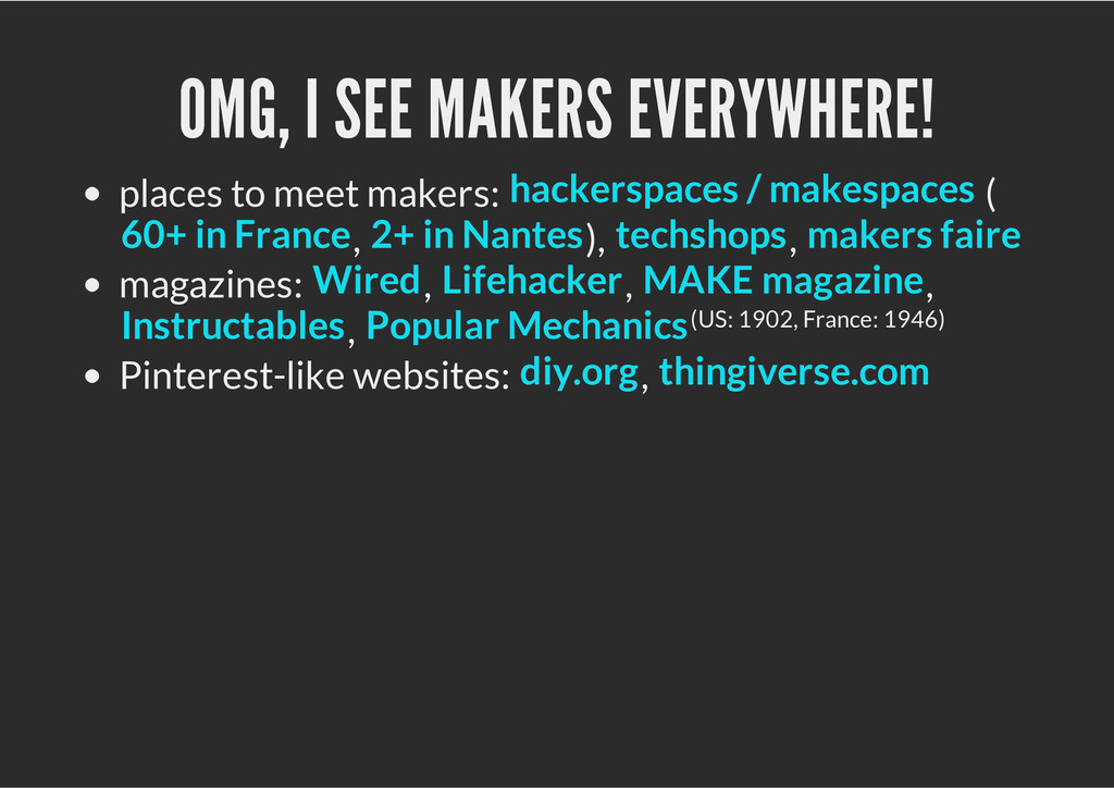 OMG, I SEE MAKERS EVERYWHERE! places to meet ma...