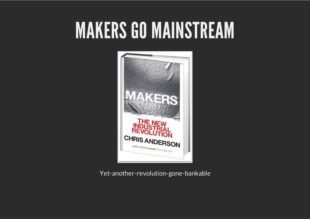 MAKERS GO MAINSTREAM Yet-another-revolution-gon...