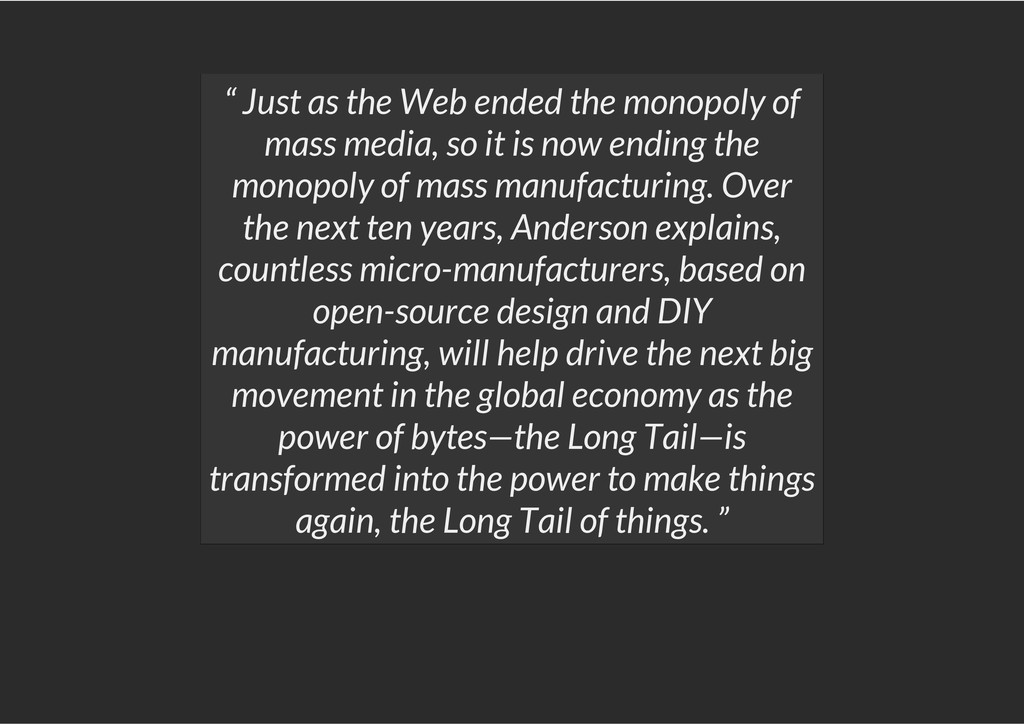 """"""" Just as the Web ended the monopoly of mass me..."""