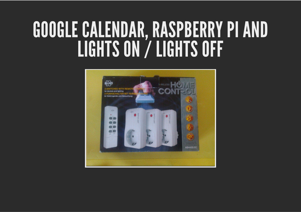 GOOGLE CALENDAR, RASPBERRY PI AND LIGHTS ON / L...