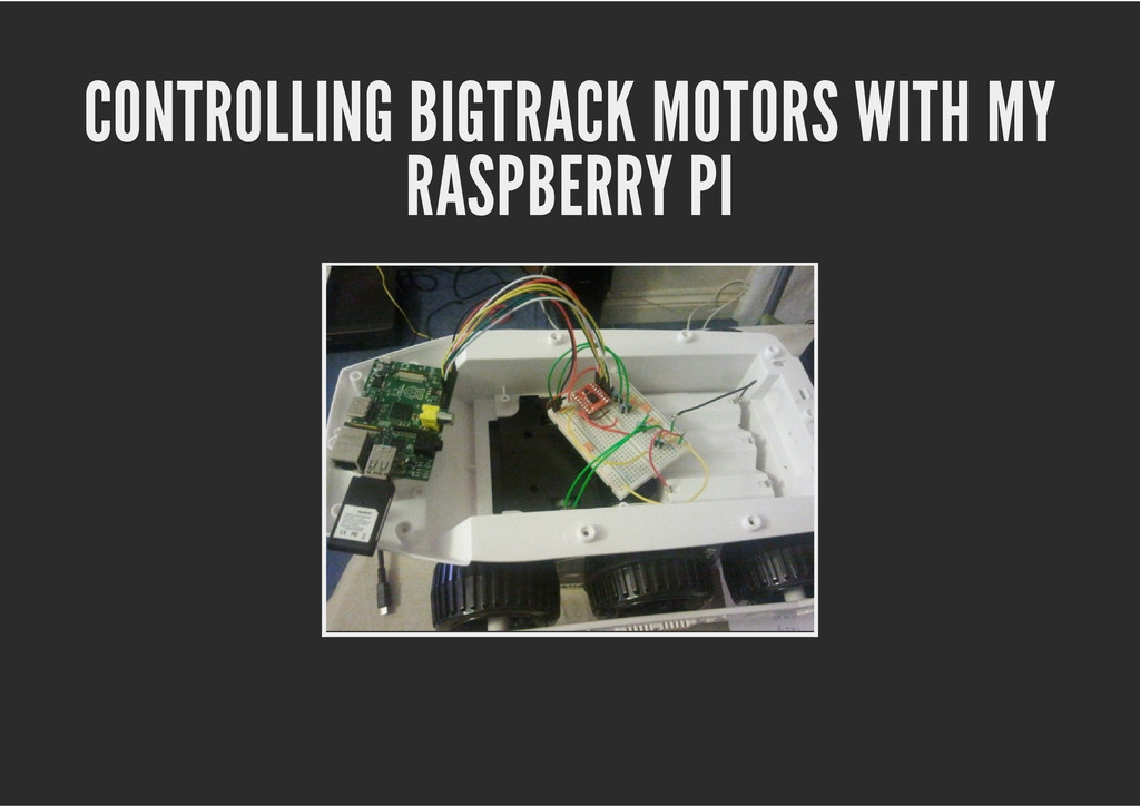 CONTROLLING BIGTRACK MOTORS WITH MY RASPBERRY PI