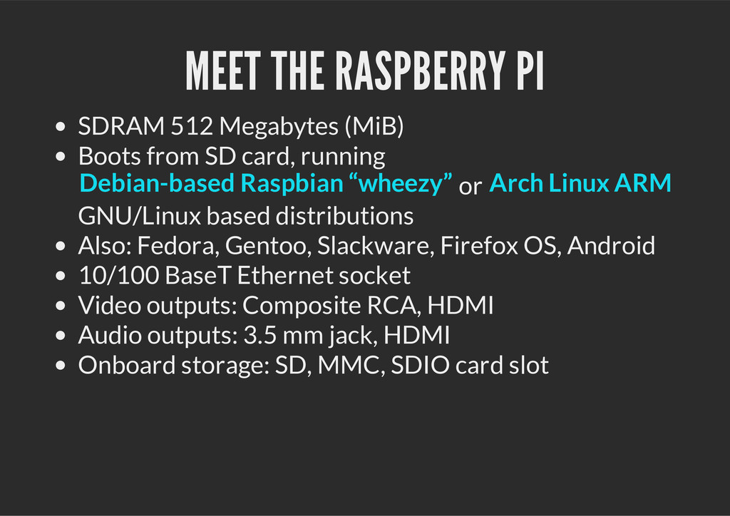 MEET THE RASPBERRY PI SDRAM 512 Megabytes (MiB)...