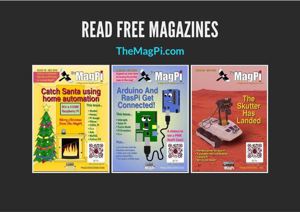 READ FREE MAGAZINES TheMagPi.com