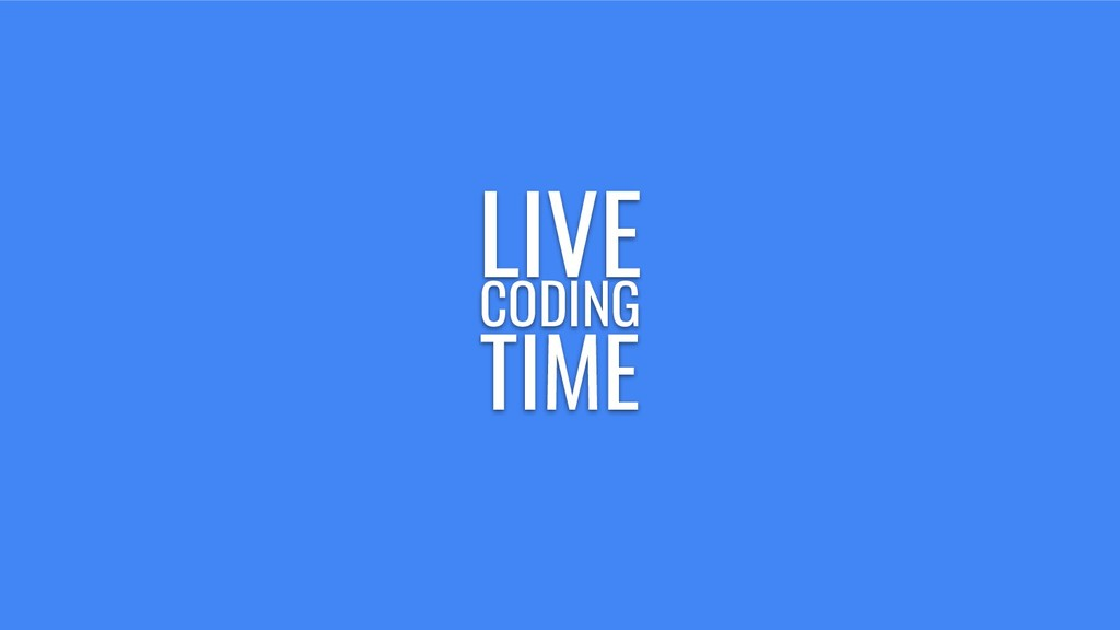 LIVE CODING TIME