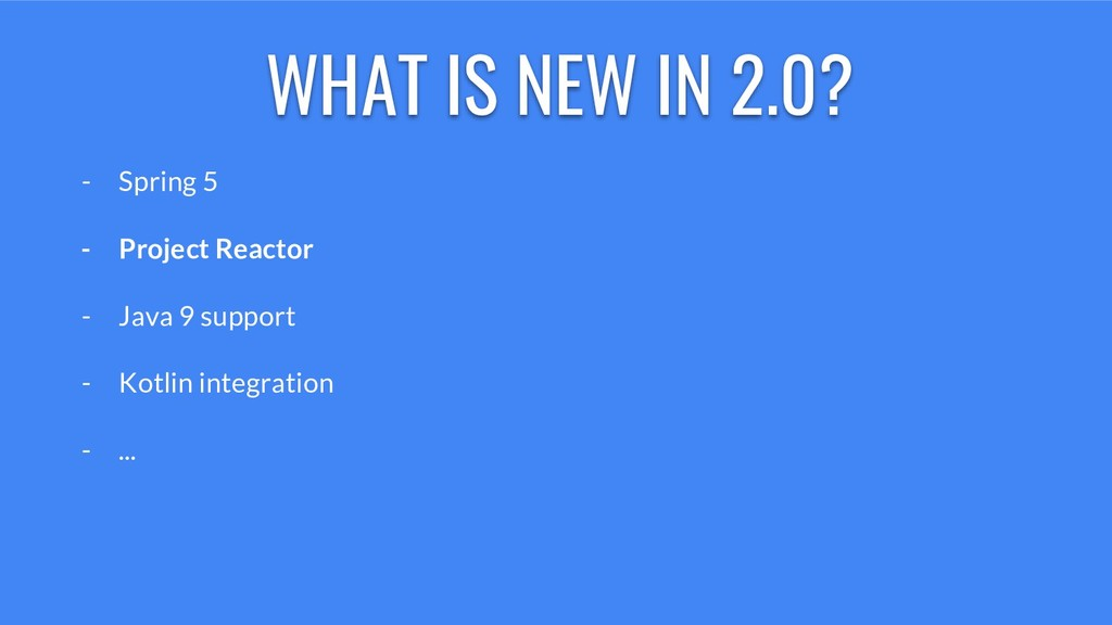 WHAT IS NEW IN 2.0? - Spring 5 - Project Reacto...