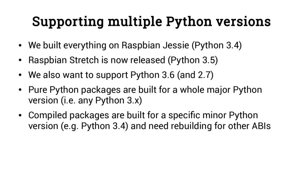 Supporting multiple Python versions ● We built ...