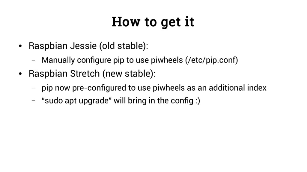 How to get it ● Raspbian Jessie (old stable): –...