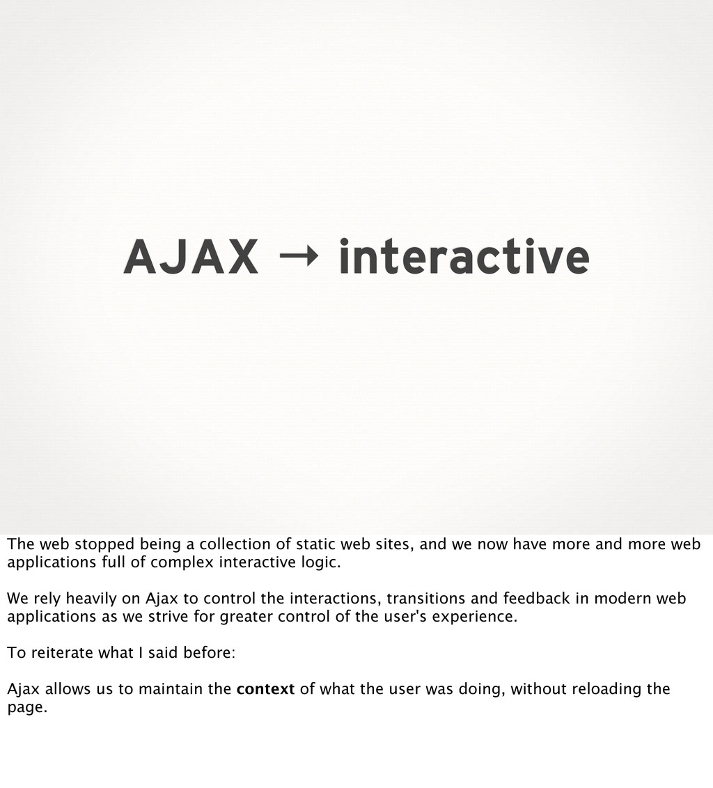 AJAX → interactive The web stopped being a coll...