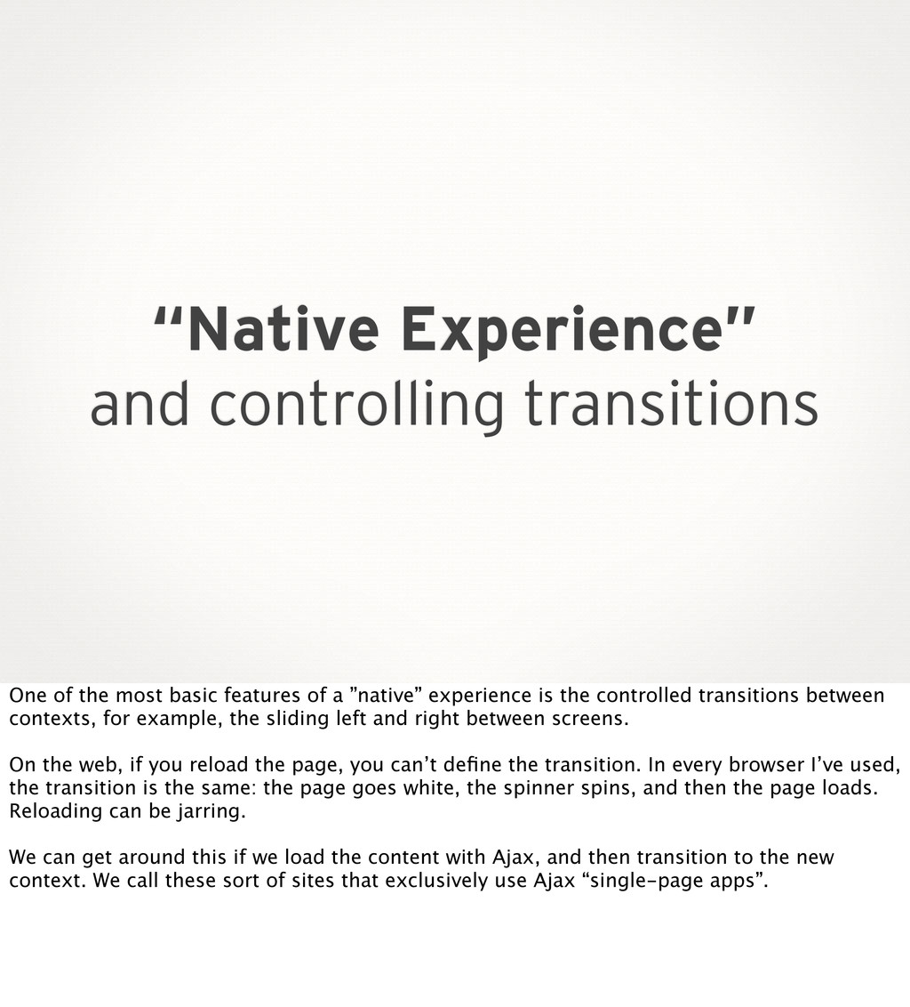 """Native Experience"" and controlling transitions..."