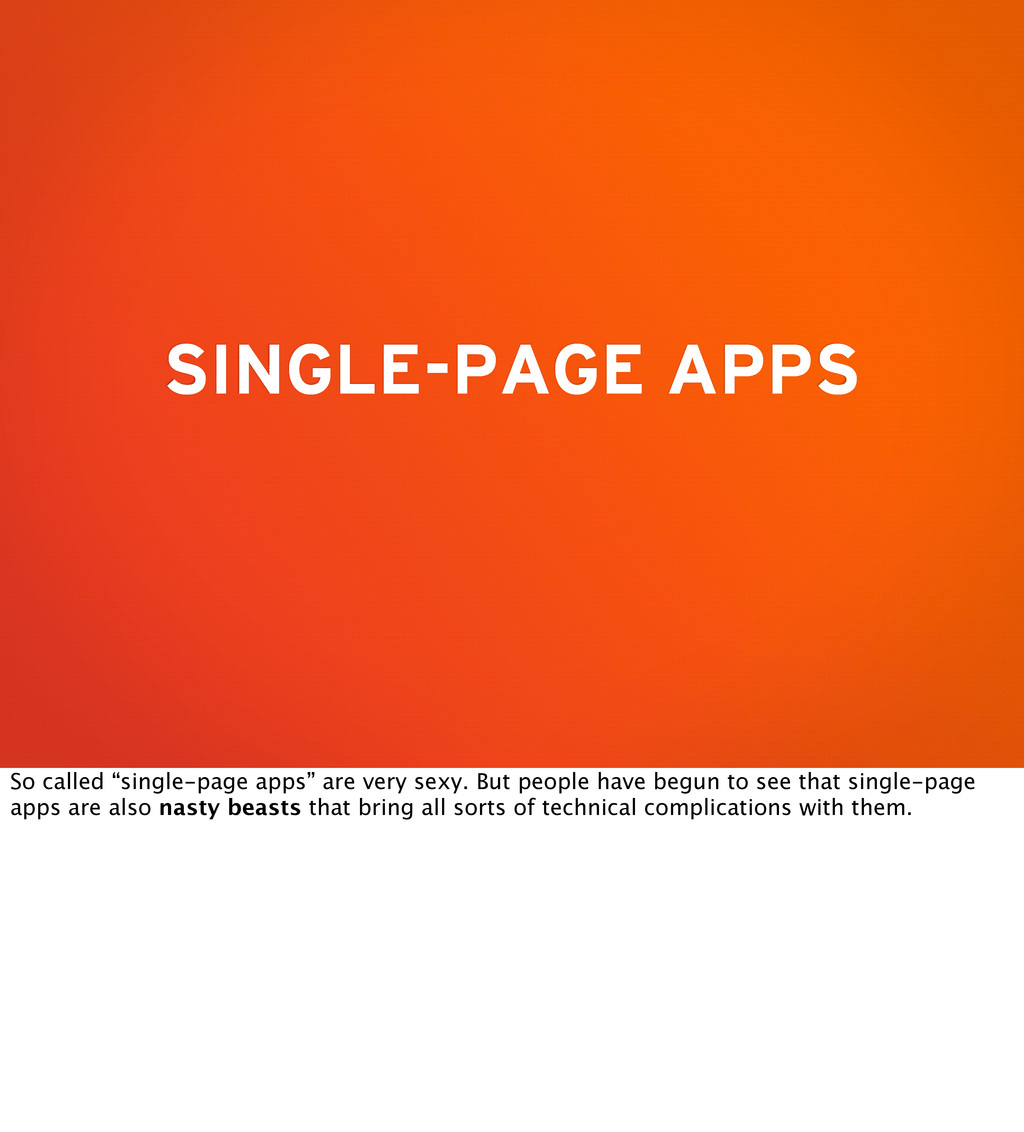 "SINGLE-PAGE APPS So called ""single-page apps"" a..."