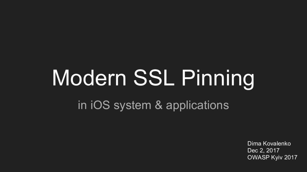 Modern SSL Pinning in iOS system & applications...