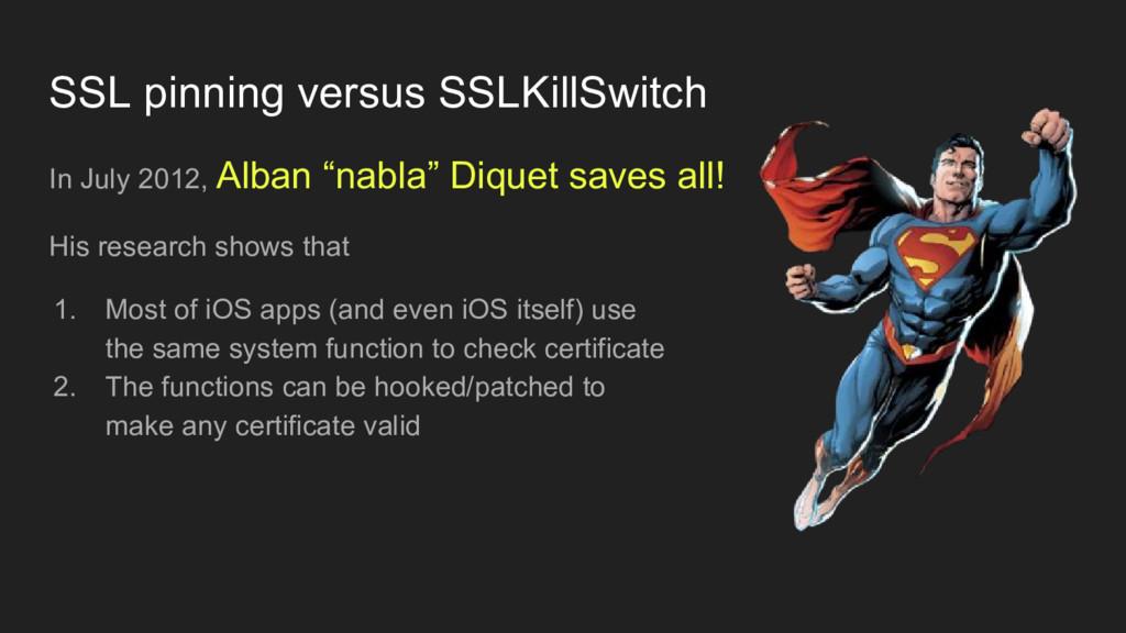 SSL pinning versus SSLKillSwitch In July 2012, ...