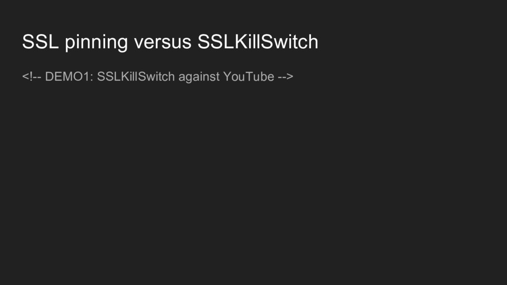<!-- DEMO1: SSLKillSwitch against YouTube --> S...