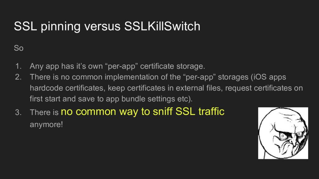 SSL pinning versus SSLKillSwitch So 1. Any app ...
