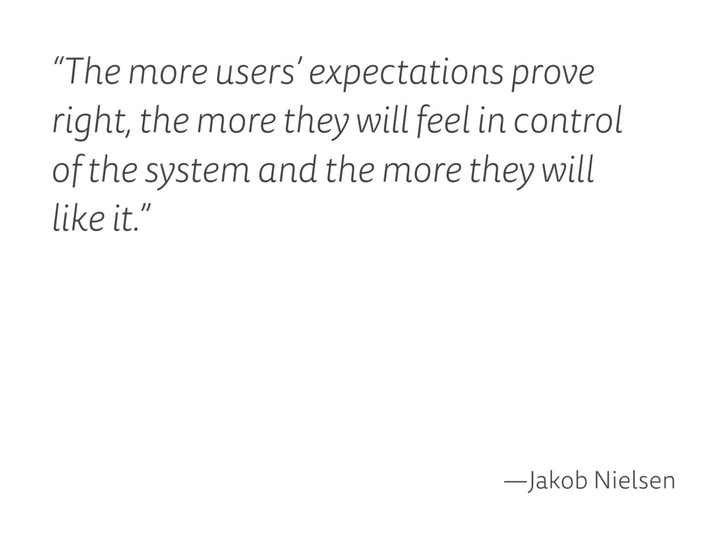 """""""The more users' expectations prove right, the ..."""