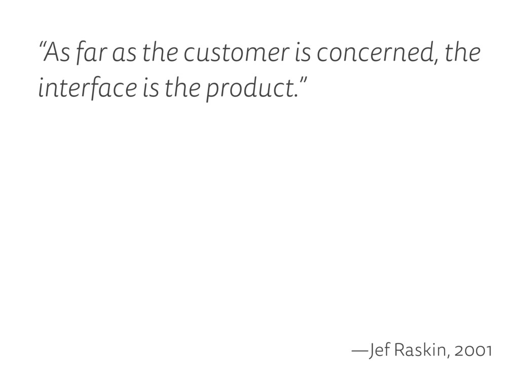 """""""As far as the customer is concerned, the inter..."""