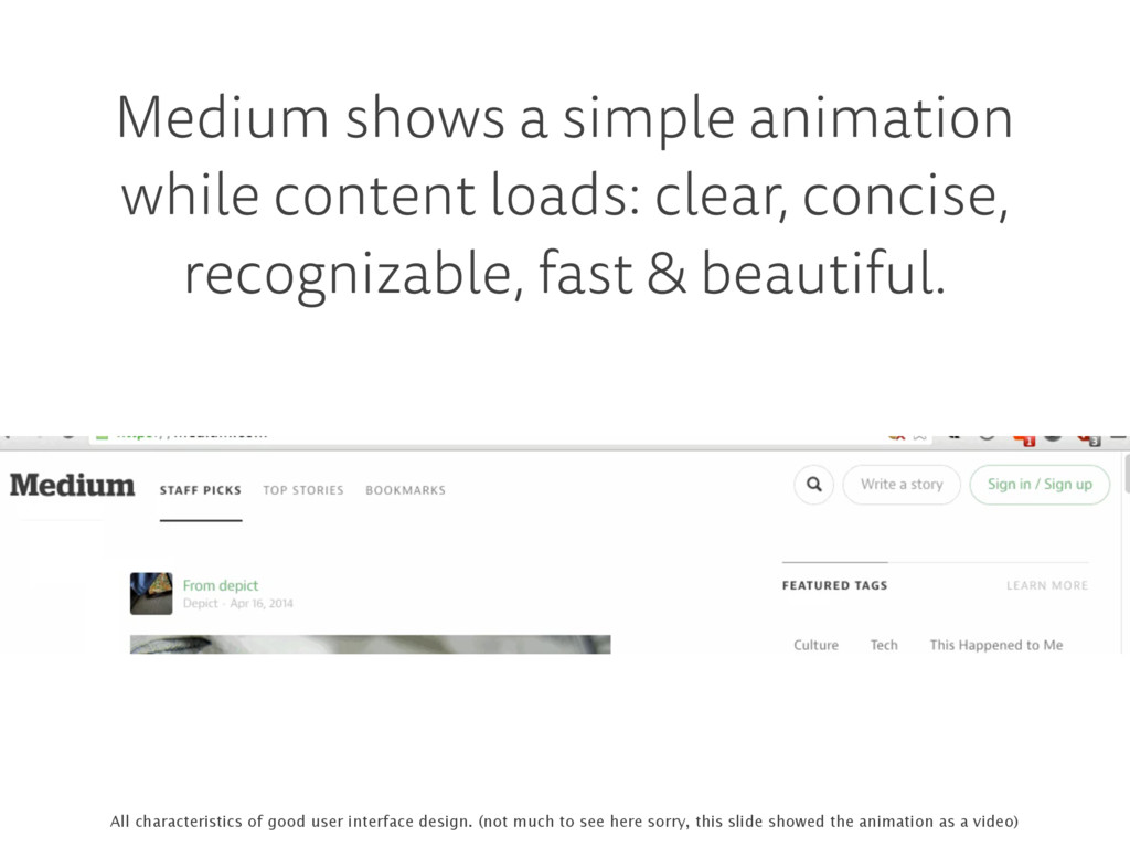 Medium shows a simple animation while content l...