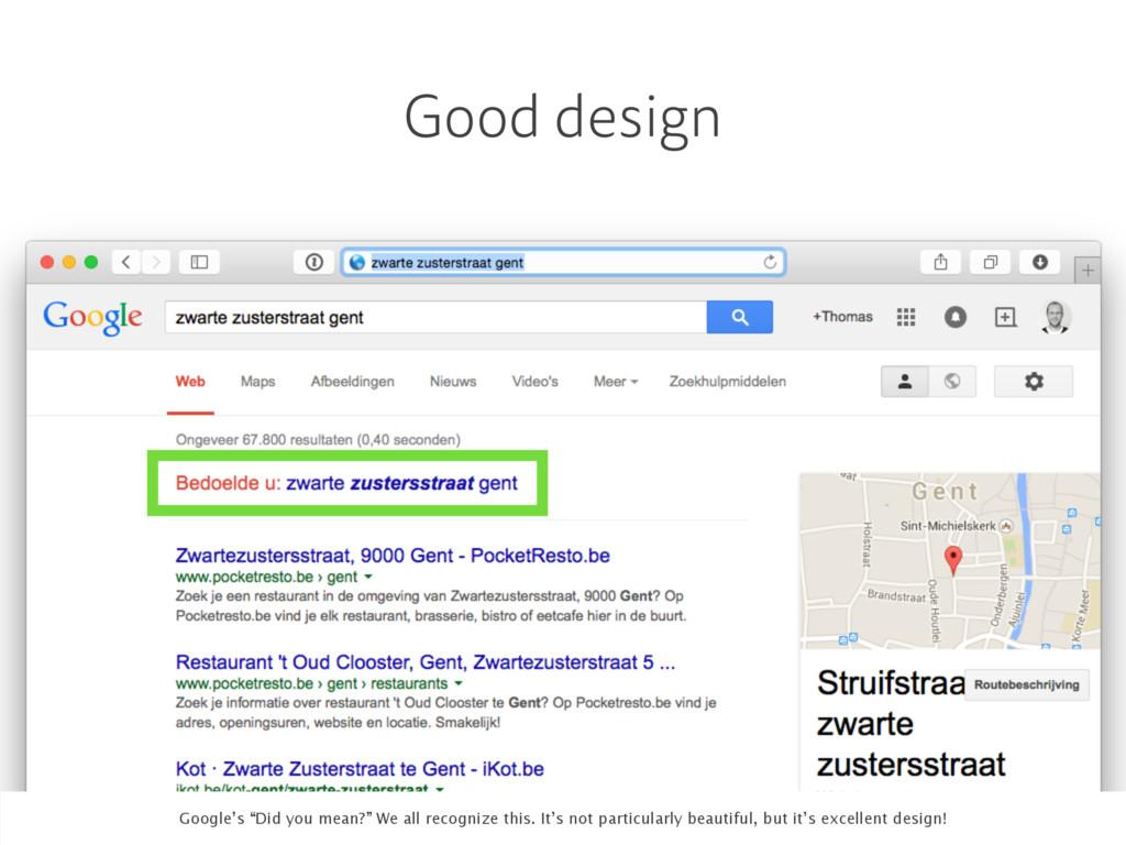 "Good design Google's ""Did you mean?"" We all rec..."