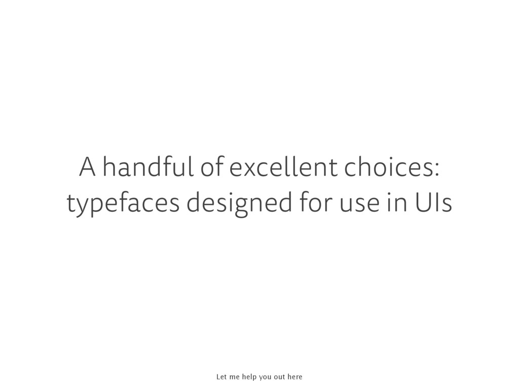 A handful of excellent choices: typefaces desig...