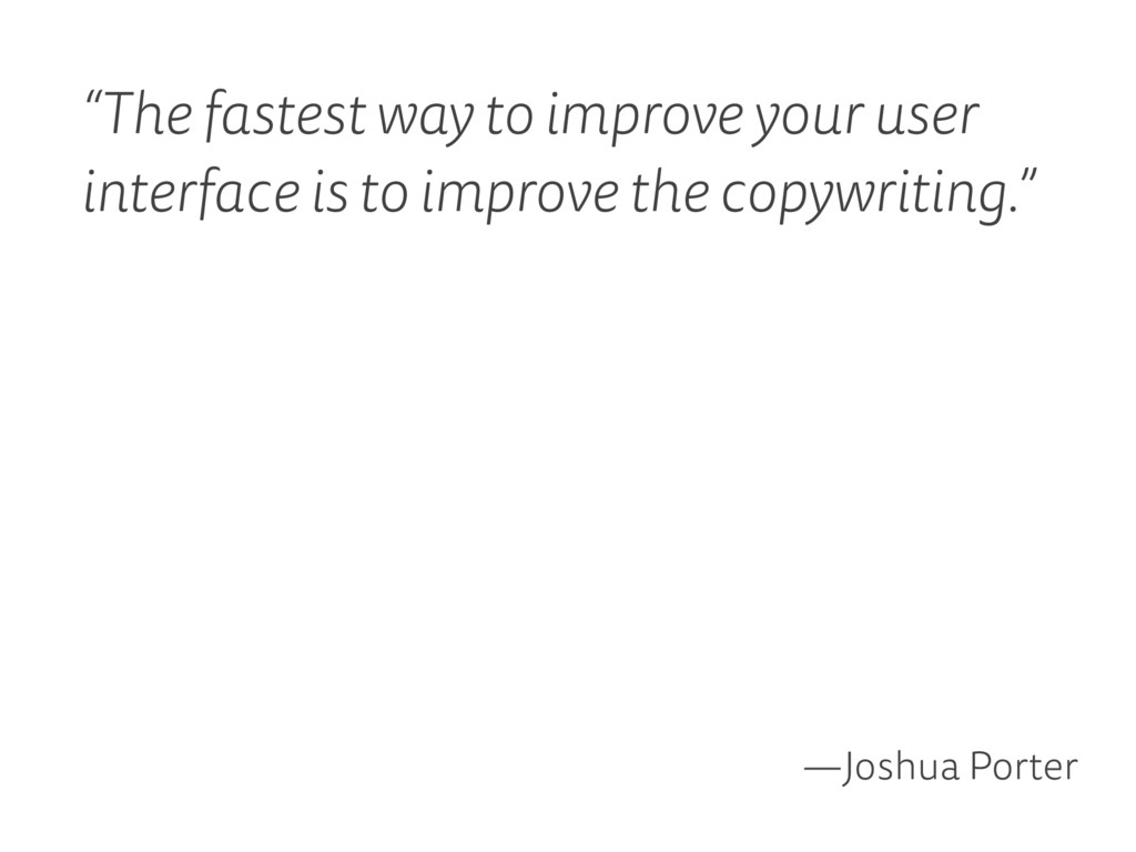 """""""The fastest way to improve your user interface..."""