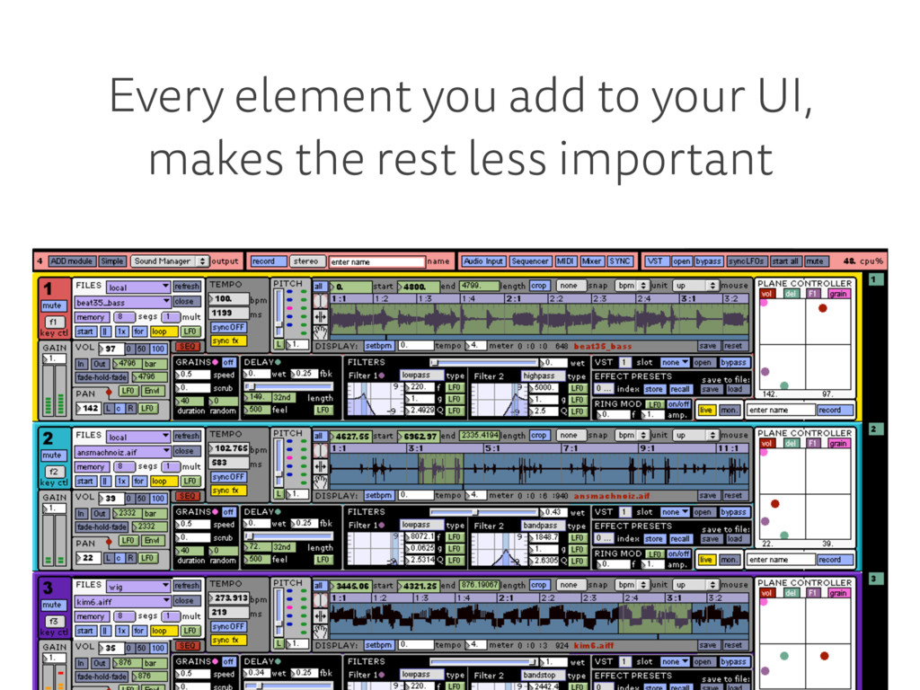 Every element you add to your UI, makes the res...