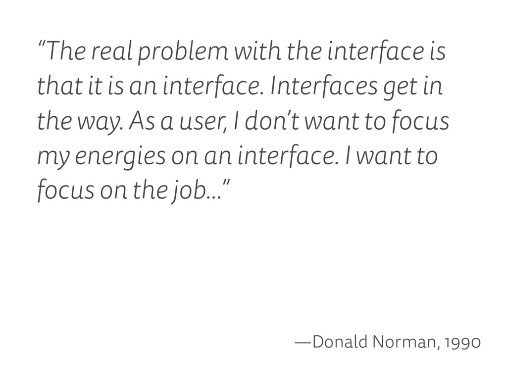 """""""The real problem with the interface is that it..."""