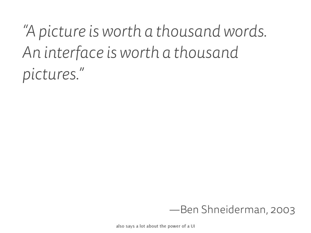 """""""A picture is worth a thousand words. An interf..."""