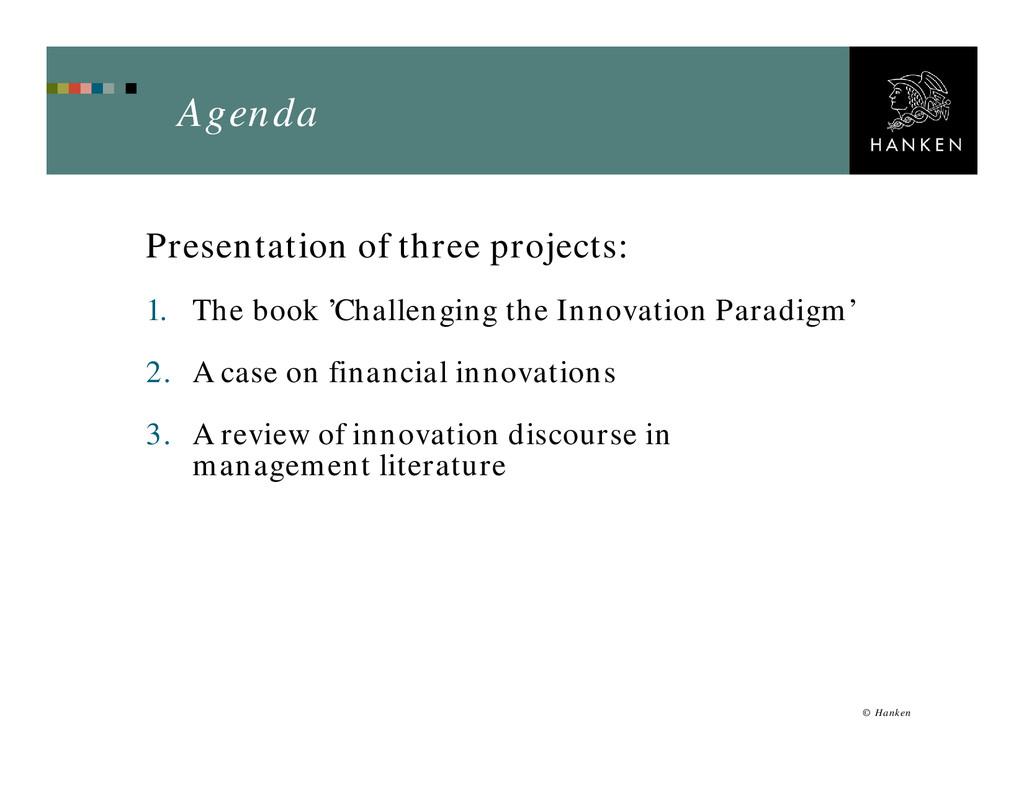 Agenda Presentation of three projects: 1. The b...