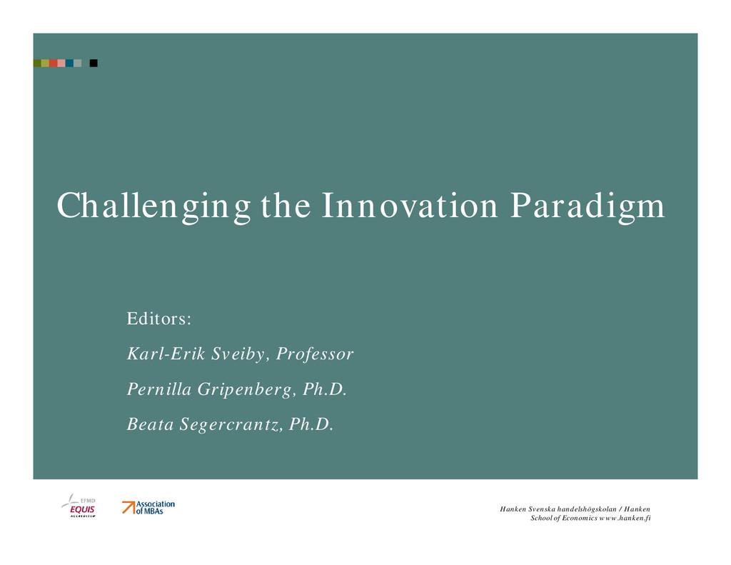 Challenging the Innovation Paradigm Editors: Ka...