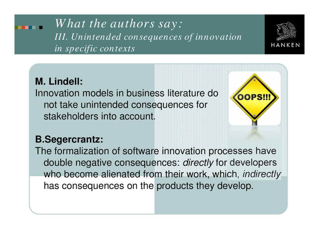 What the authors say: III. Unintended consequen...