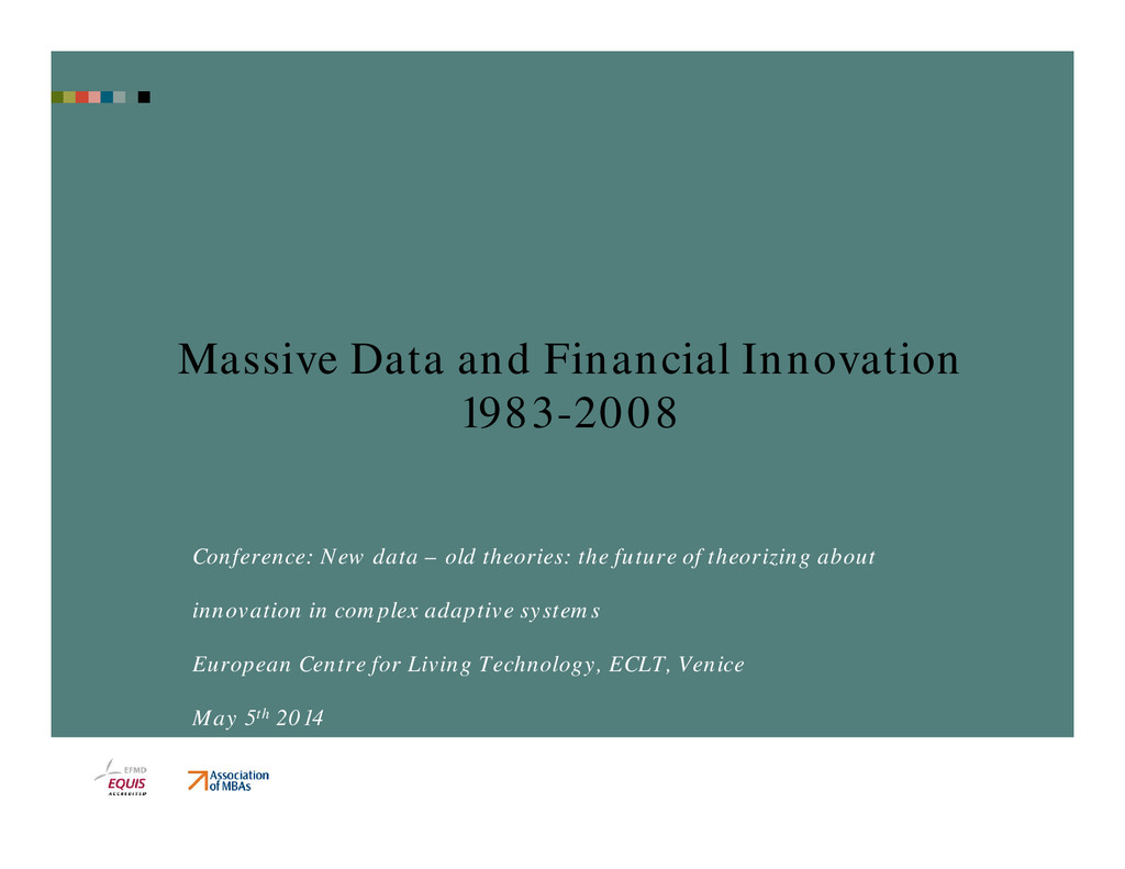 Massive Data and Financial Innovation 1983-2008...