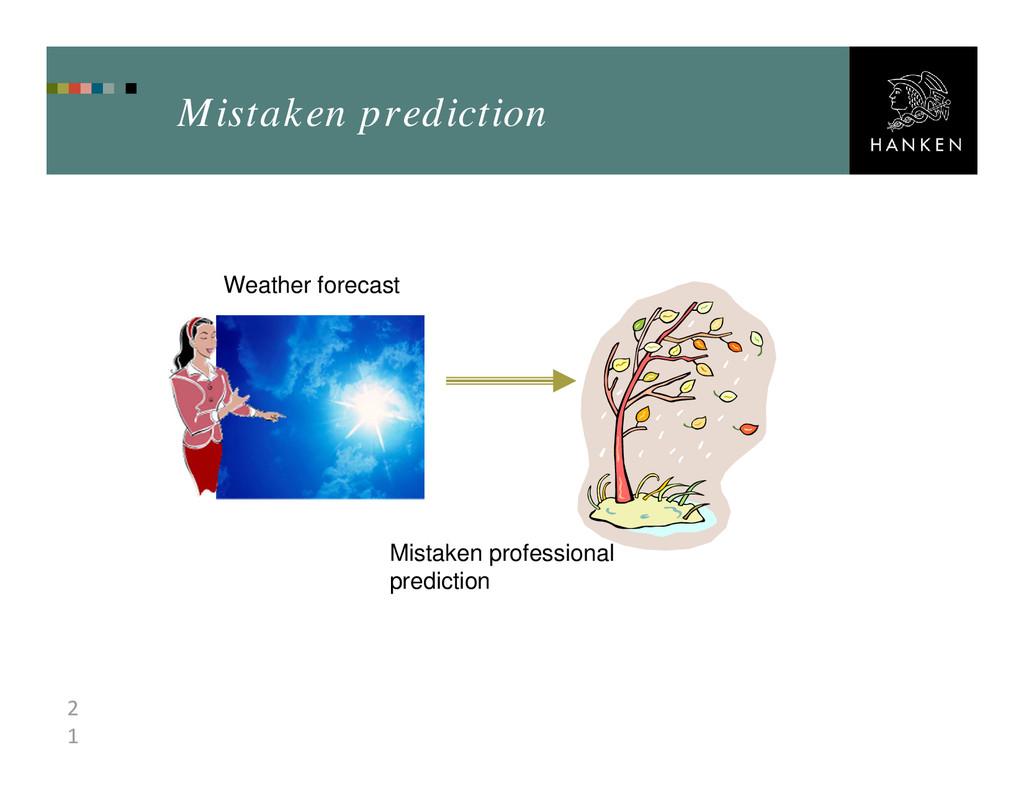 2 1 Mistaken prediction Weather forecast Mistak...