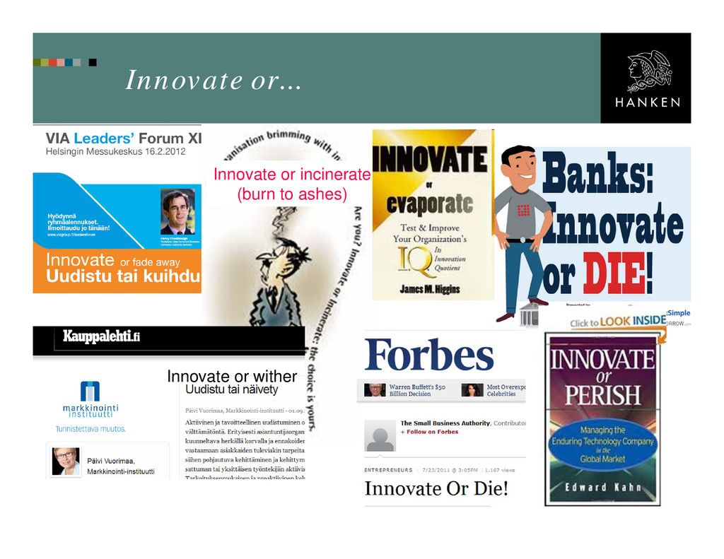 Innovate or... Innovate or incinerate (burn to ...