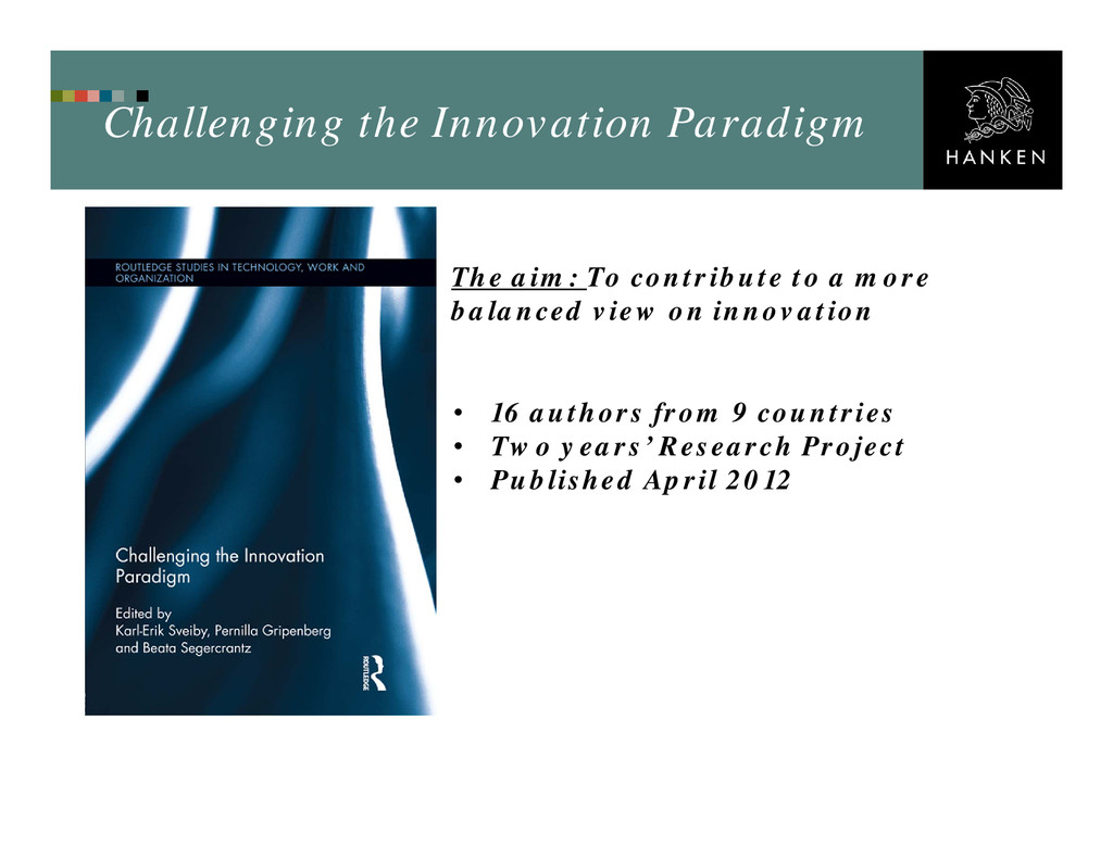 Challenging the Innovation Paradigm The aim: To...