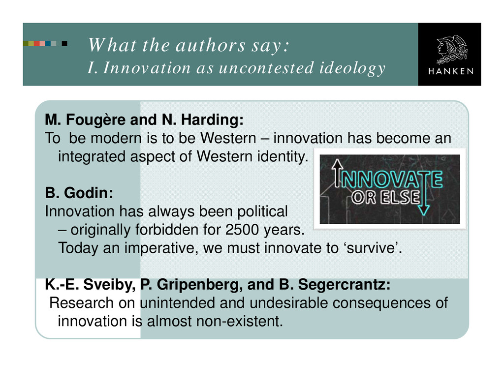 What the authors say: I. Innovation as uncontes...