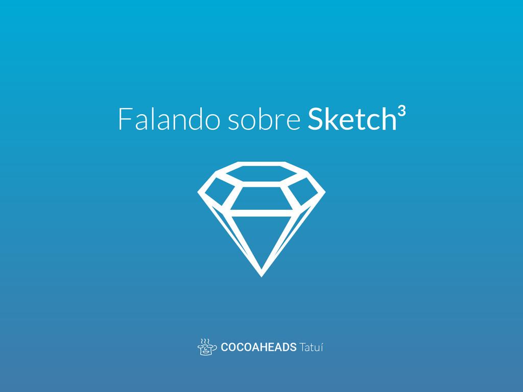 Falando sobre Sketch³ COCOAHEADS Tatuí