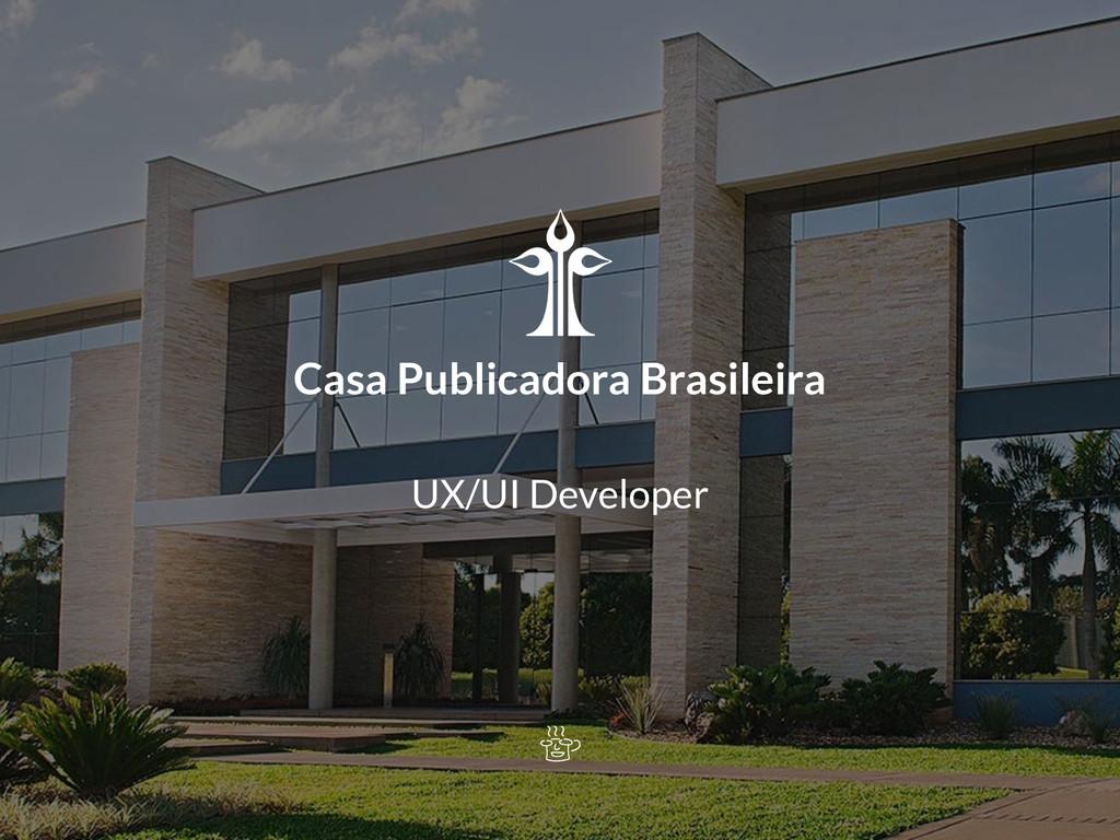Casa Publicadora Brasileira UX/UI Developer
