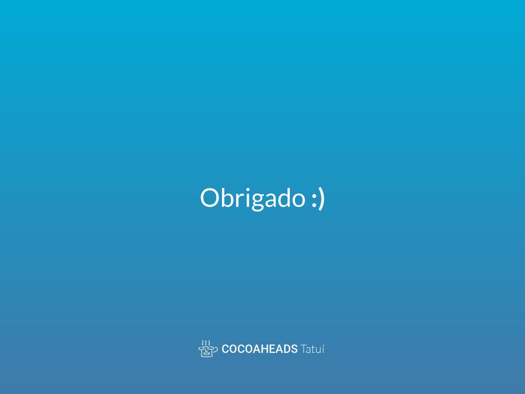 Obrigado :) COCOAHEADS Tatuí