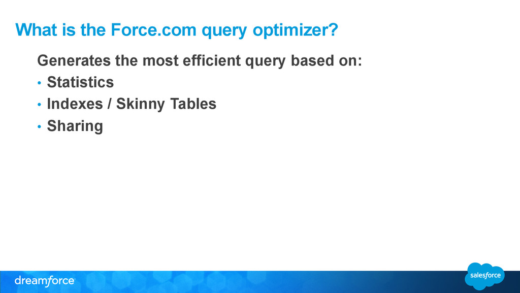 What is the Force.com query optimizer? Generate...