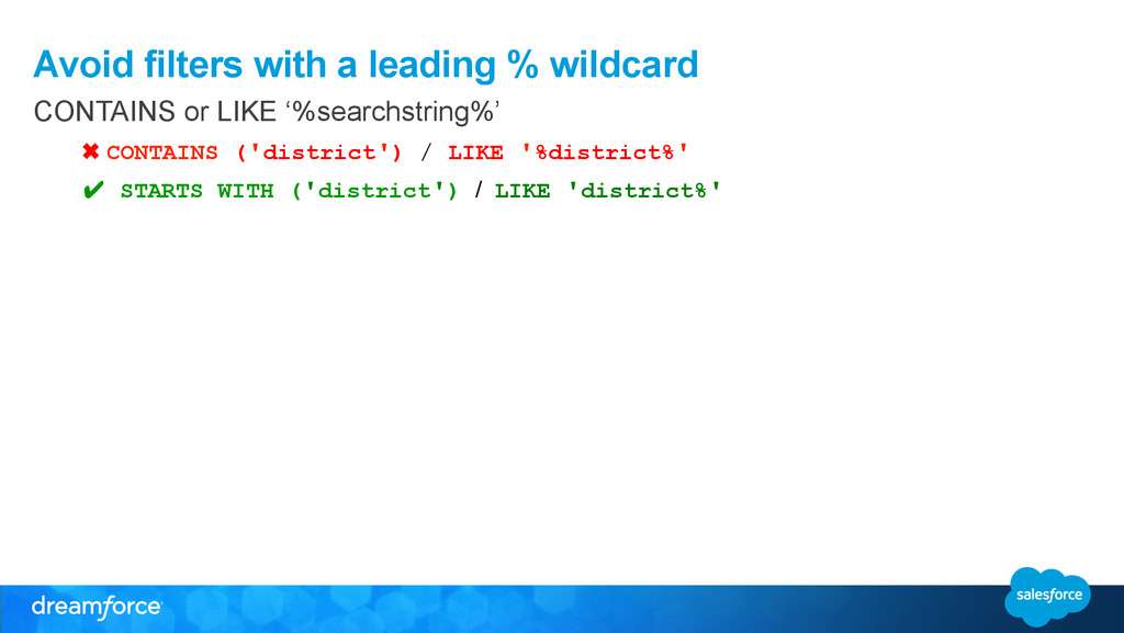 Avoid filters with a leading % wildcard CONTAIN...