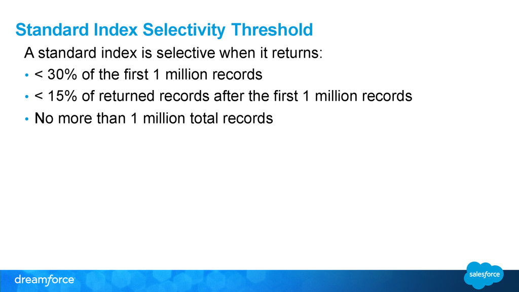 Standard Index Selectivity Threshold A standard...