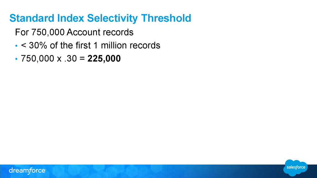 Standard Index Selectivity Threshold For 750,00...