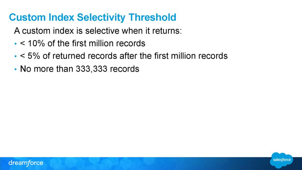 Custom Index Selectivity Threshold A custom ind...