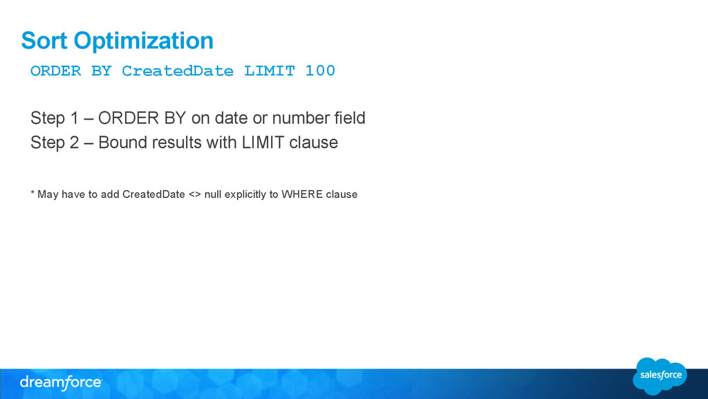 Sort Optimization ORDER BY CreatedDate LIMIT 10...