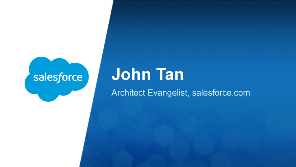 John Tan Architect Evangelist, salesforce.com