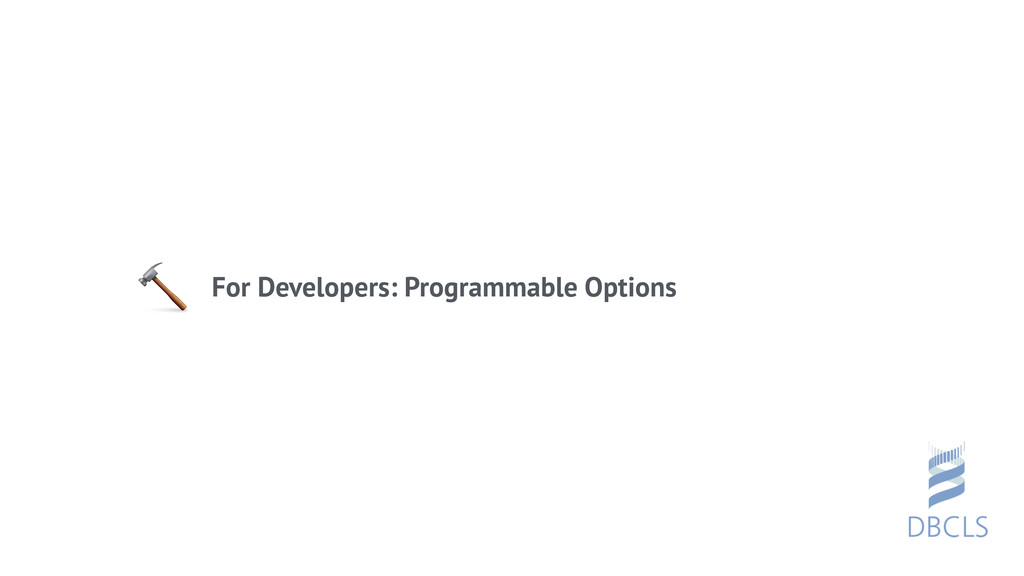 For Developers: Programmable Options